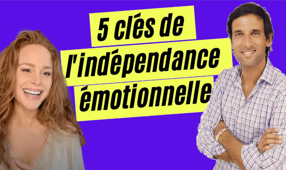 27/05 à 20H00: Les 5 clés de l'indépendance émotionnelle
